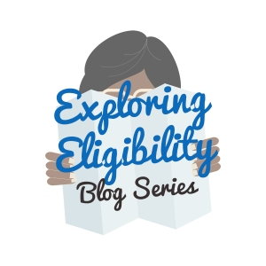 Exploring Eligibility blog series