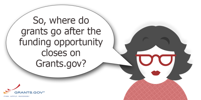 "Character asking the question, ""So, where do grants go after the funding opportunity closes on Grants.gov?"""