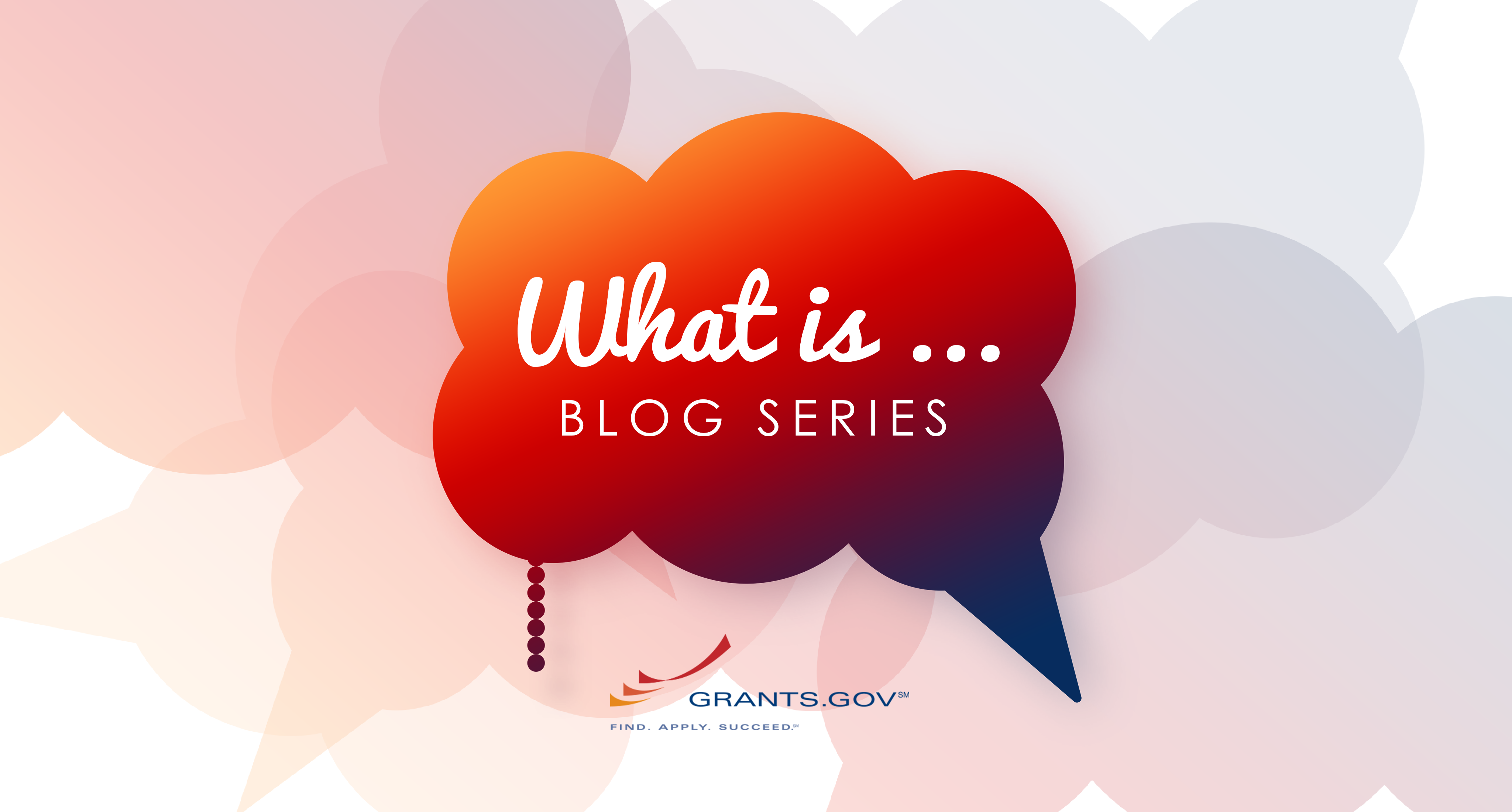 Grants.gov's What is... Blog Series