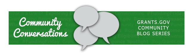 Community Conversations, Grants.gov Community Blog Series
