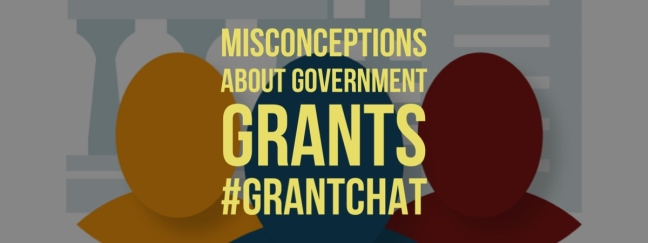 Misconceptions about government grants #grantchat