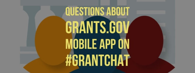 questions about Grants.gov mobile app on #grantchat