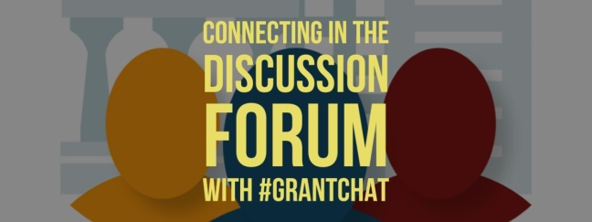 connecting in the discussion forum with #grantchat
