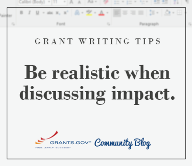 Be realistic when discussing impact.