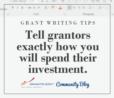 Tell grantors exactly how you will spend their investment.