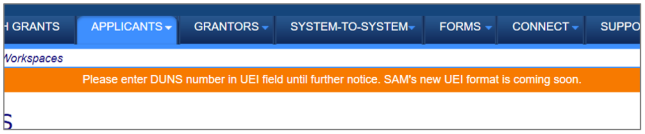 An orange banner on relevant pages that tells applicants to use their DUNS Number in the UEI field until further notice